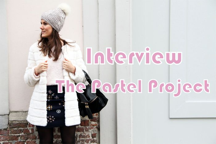 Interview &quot&#x3B;blogueuse&quot&#x3B; : The Pastel Project