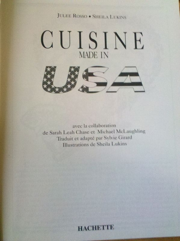 Cuisine made in USA - Julee Rosso & Sheila Lukins - 1993 - Hachette Livre -