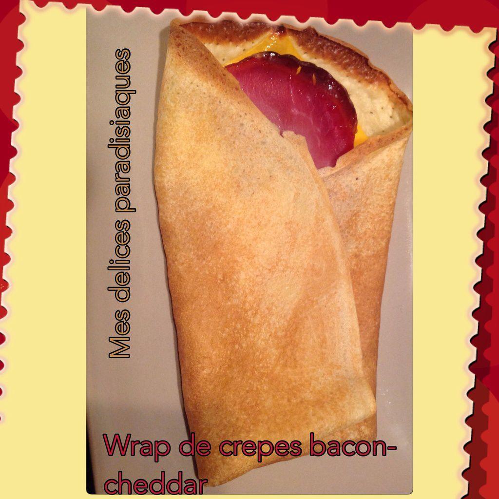 Wraps de crepes au bacon toastinette cheddar