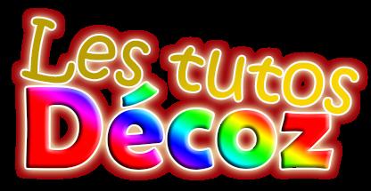 Les Tutos Décoz : Le site qui va vous aider pour vos unitz