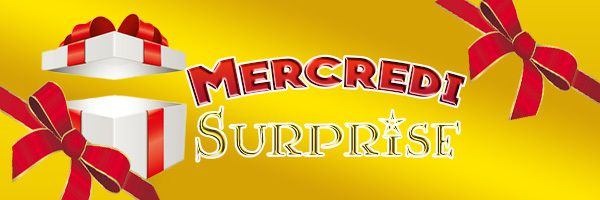 Mercredi Surprise du 07/09/2016