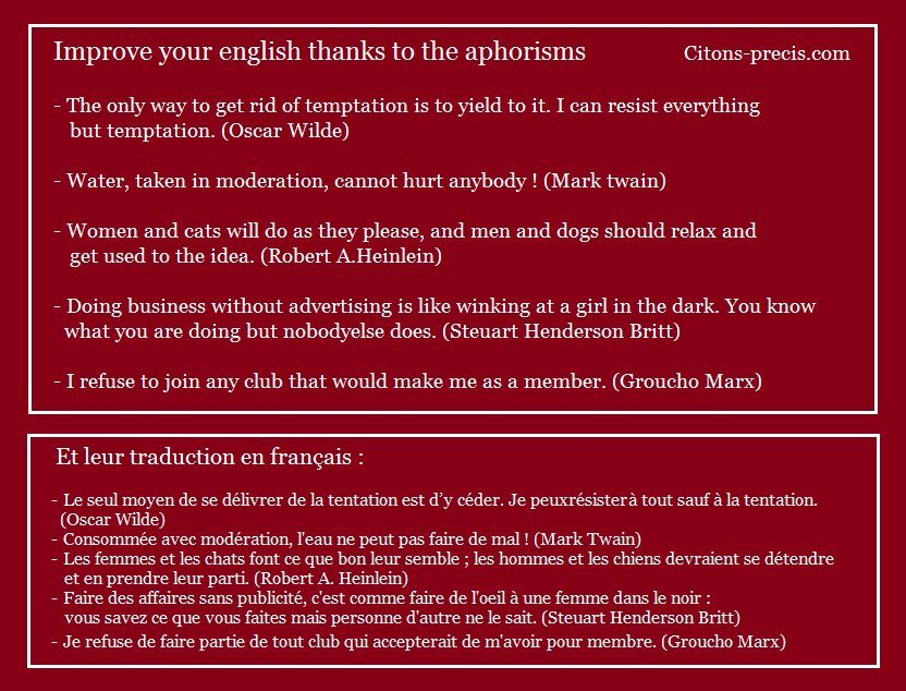 Improve your english : some quotes and proverbs ( Oscar Wilde, Mark Twain, Robert A.Heinlein, Stewart Henderson Britt, Groucho Marx ).