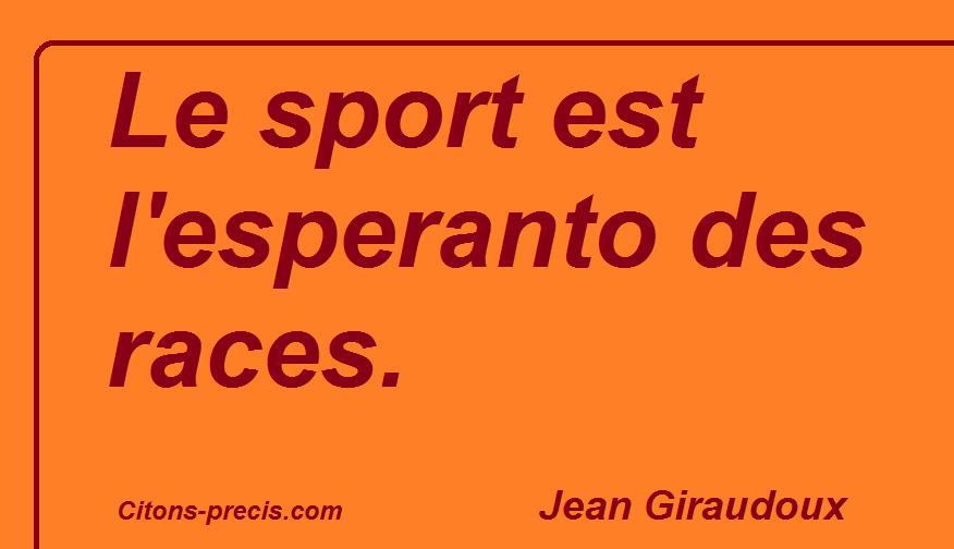"""""""Le sport est l'esperanto des races."""" (Jean Giroudoux)"""
