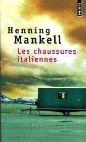 Un livre à lire : &quot&#x3B;Les chaussures italiennes&quot&#x3B; d'Henning Mankell...
