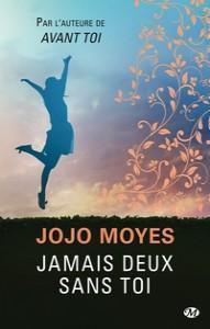Un livre à savourer : &quot&#x3B;Jamais deux sans toi&quot&#x3B; de Jojo Moyes...
