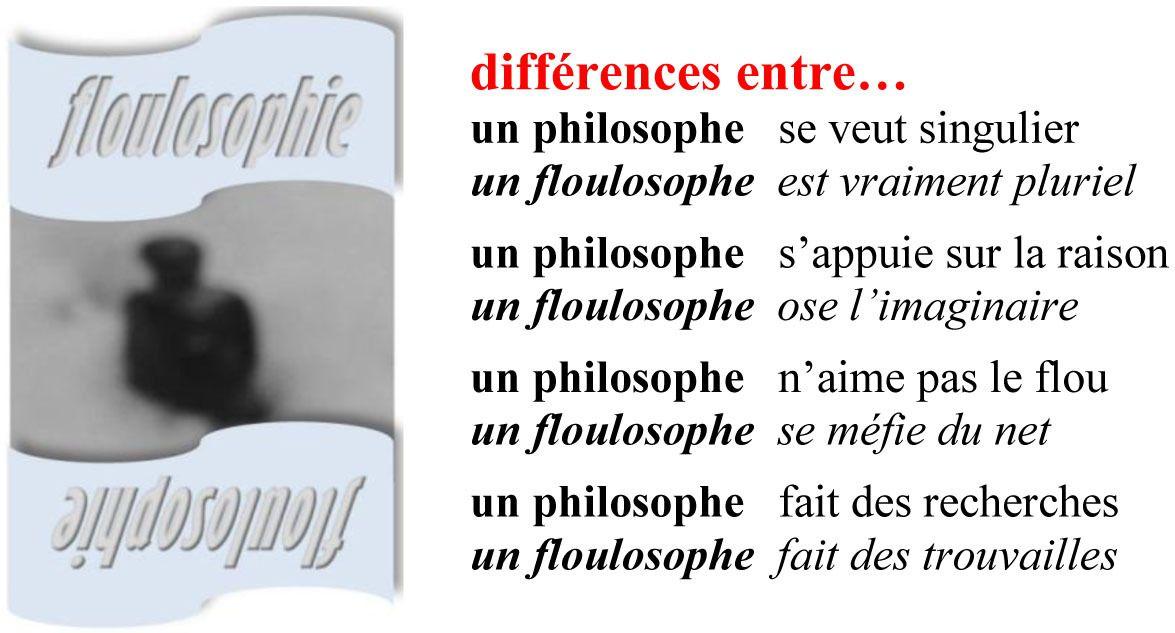 Floulosophie 6 -  les différences entre...