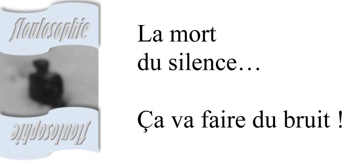 Floulosophie 86... Mort du silence