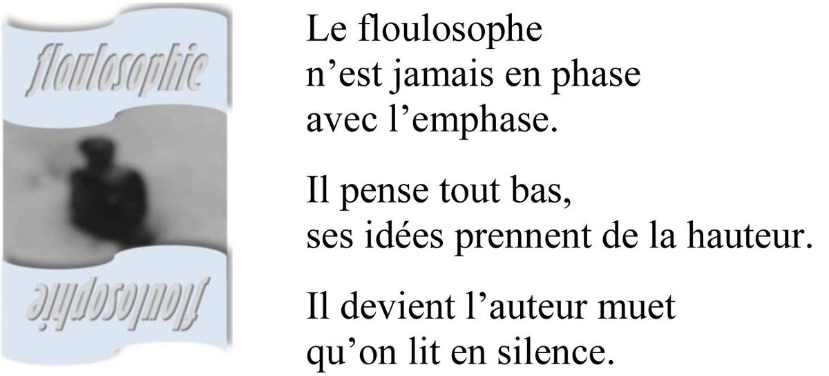floulosophie 119... Sans emphase...