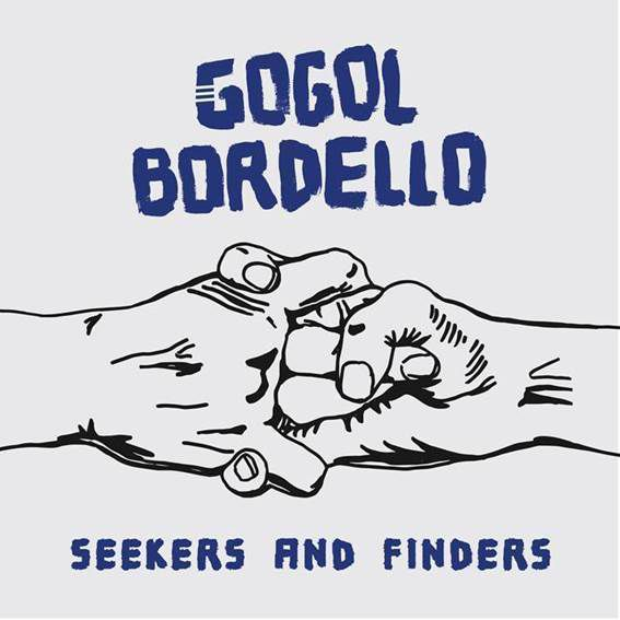 GOGOL BORDELLO   ►SEEKERS AND FINDERS ◄