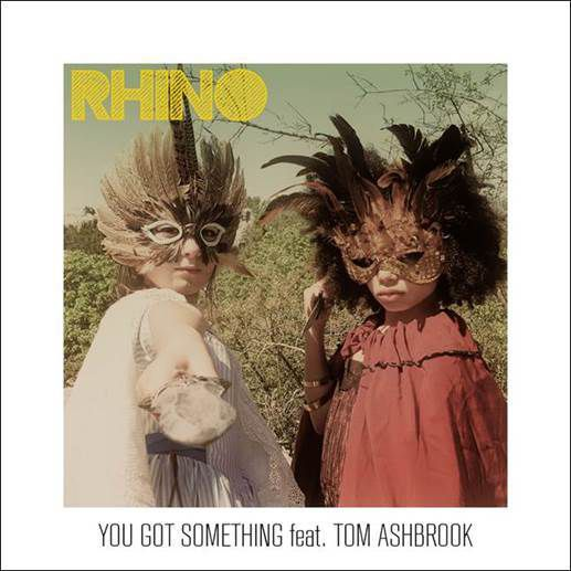 RHINO - Découvrez le clip de You Got Something
