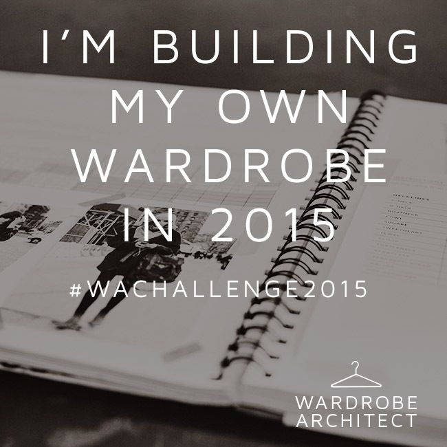 I'm building my own wardrobe in 2015 #WACHALLENGE2015