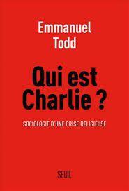 &quot&#x3B;Qui est Charlie ? Sociologie d'une crise religieuse&quot&#x3B;, d'Emmanuel Todd