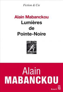&quot&#x3B;Lumières de Pointe-Noire&quot&#x3B;, de Alain Mabanckou
