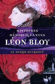 &quot&#x3B;Histoires désobligeantes&quot&#x3B; de Léon Bloy