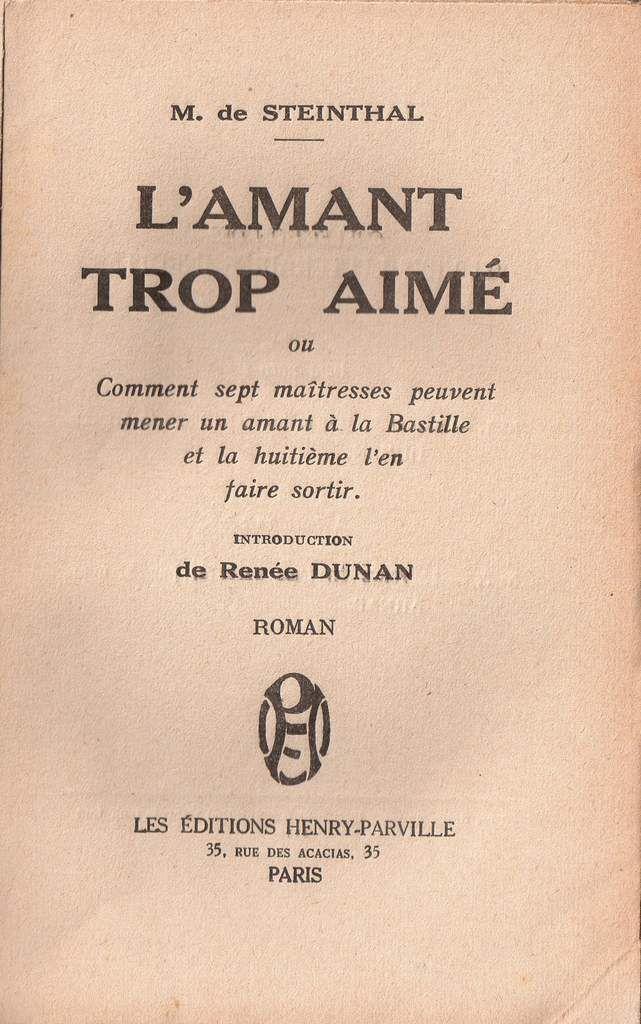 """M. de Steinthal """"L'Amant trop aimé"""" (Henry-Parville - 1925) [Réimpression]"""