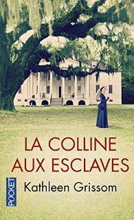 """La colline aux esclaves"" Kathleen GRISSOM   (photo du net)"
