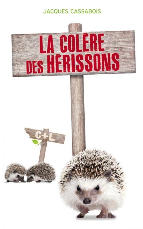 La colère des hérissons de Jacques Cassabois