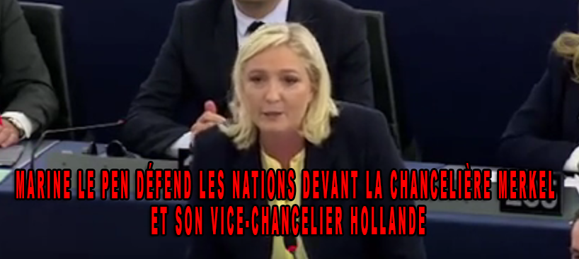 Marine Le Pen défend les nations devant la chancelière Merkel et son vice-chancelier Hollande