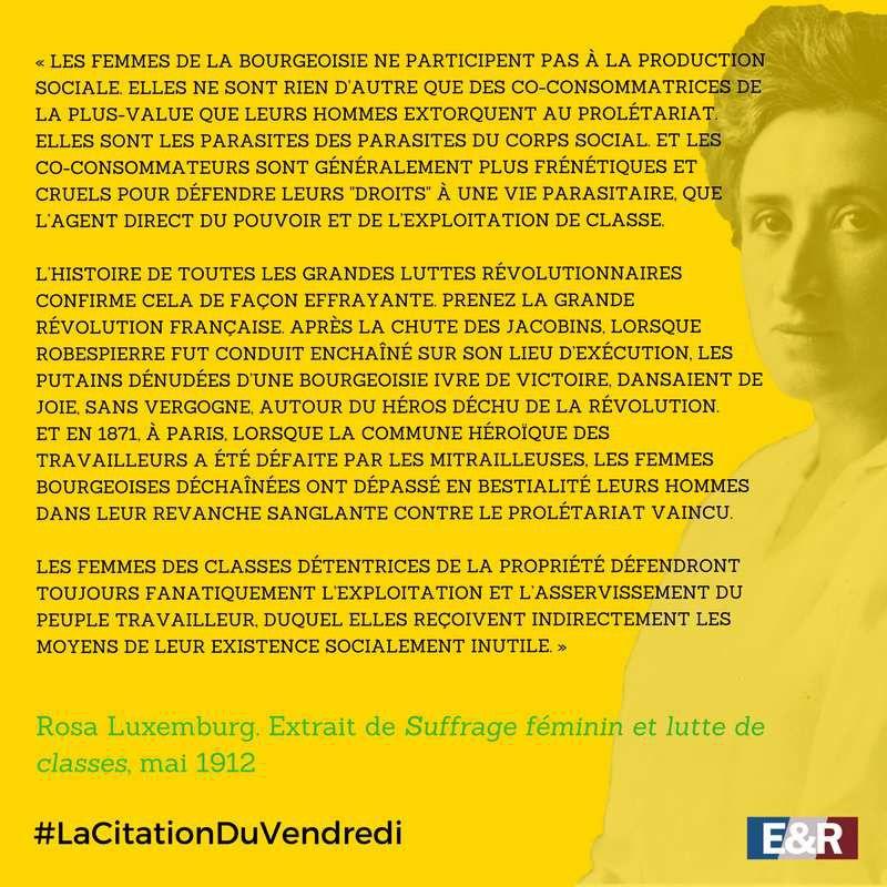Rosa Luxemburg ! &quot&#x3B;Les femmes de la bourgeoisie sont les putains de l'Humanité !&quot&#x3B;
