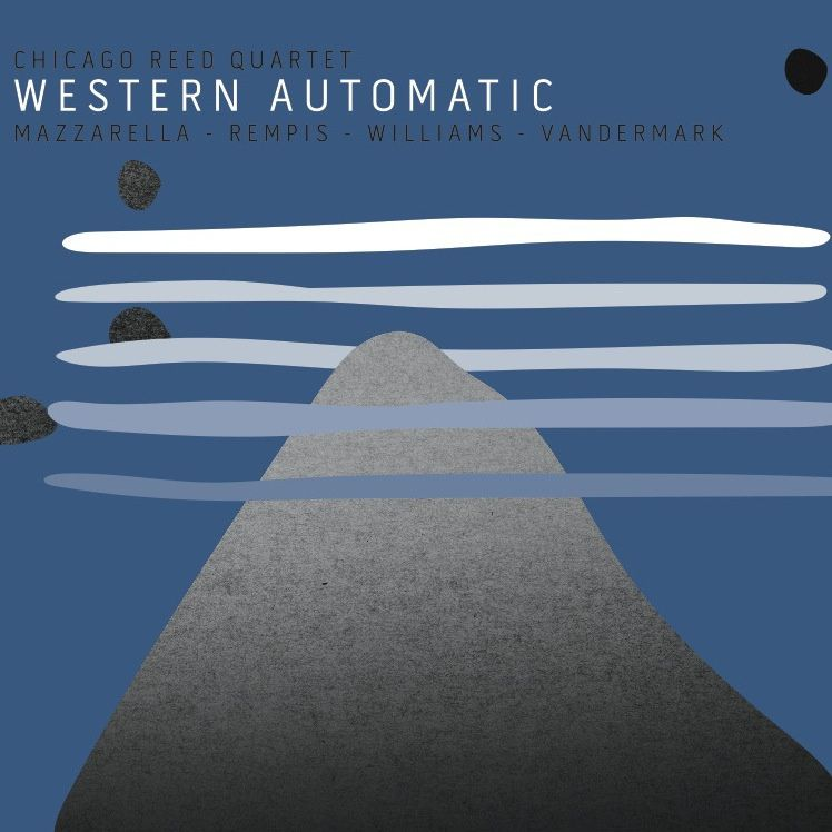 CHICAGO REED QUARTET  : &quot&#x3B;WESTERN AUTOMATIC&quot&#x3B;