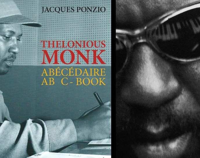 Jacques PONZIO Thelonius MONK Abécédaire AB C- Book
