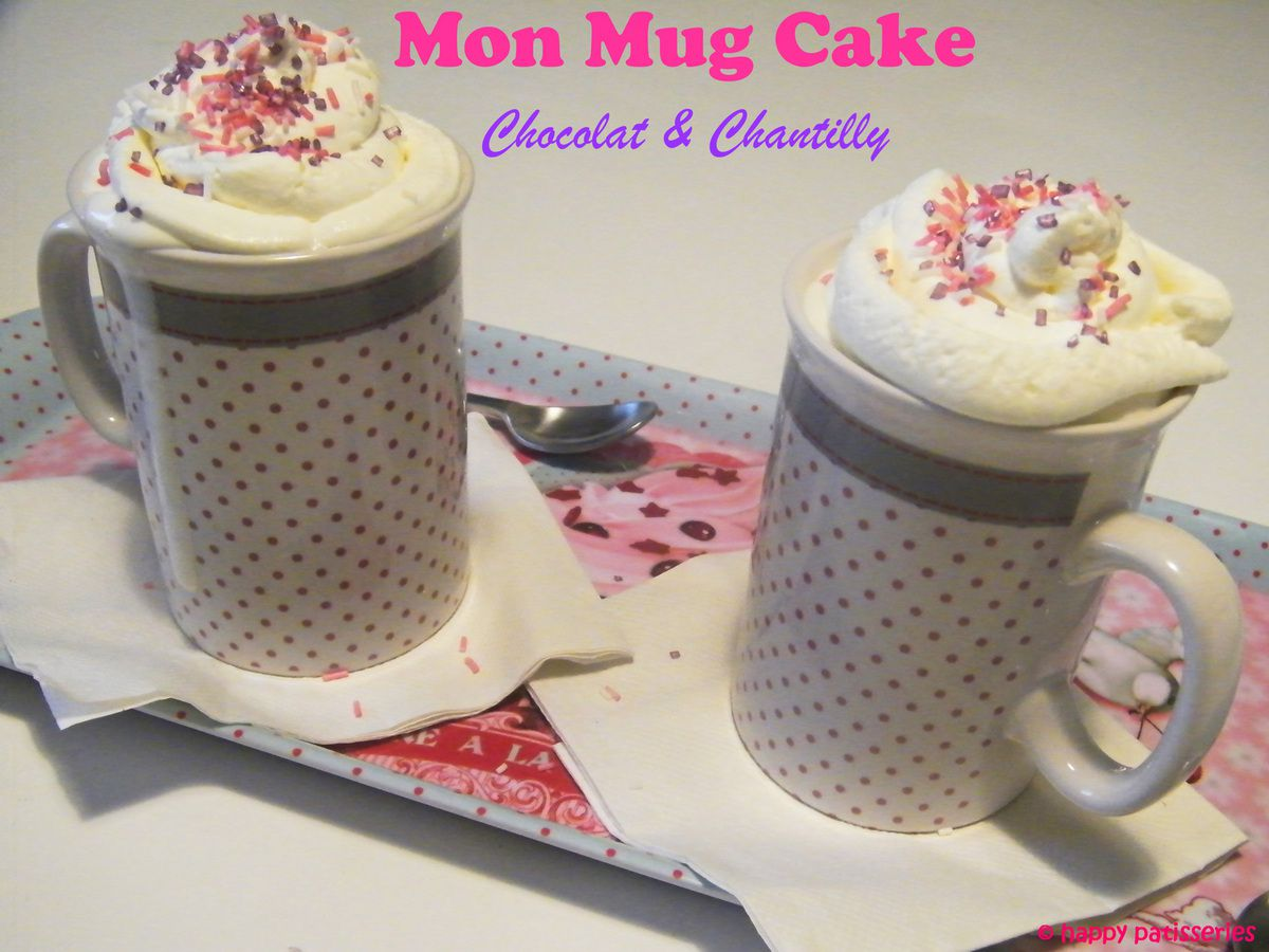 mon mug cake chocolat et chantilly happy p tisseries. Black Bedroom Furniture Sets. Home Design Ideas