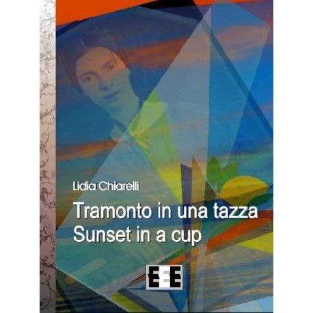 TRAMONTO IN UNA TAZZA - SUNSET IN A CUP - EEE éditeur