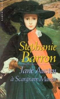 Jane Austen à Scargrave Manor ,Stephanie Barron