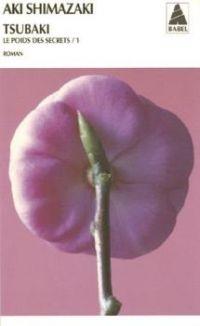 Le poids des secrets, tome 1 Tsubaki, Aki Shimazaki