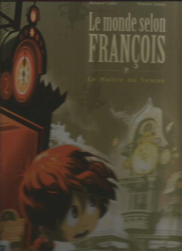 LE MONDE SELON FRANCOIS DE Renaud Collin&amp&#x3B;Vincent Zaabus
