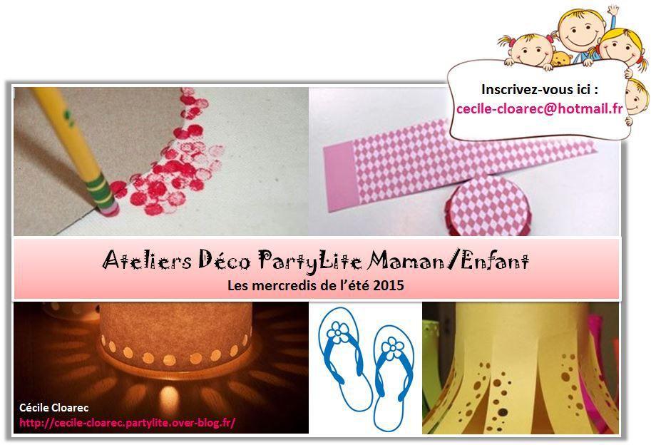 Ateliers Déco PartyLite Maman/Enfant Eté 2015 : Inscriptions