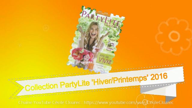 """Collection """"Hiver / Printemps"""" 2016 PartyLite : 12 Photos, 1 Vidéo"""