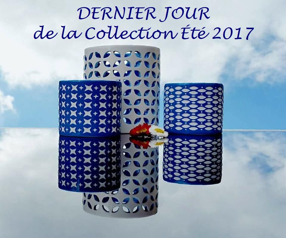 Fin de la Collection Eté 2017 : 31 juillet 2017
