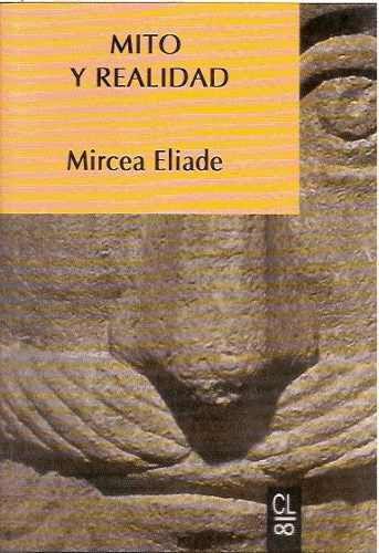 Mircea Eliade, Mito y Realidad.