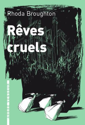 &quot&#x3B;Rêves cruels&quot&#x3B;, de Rhoda Broughton