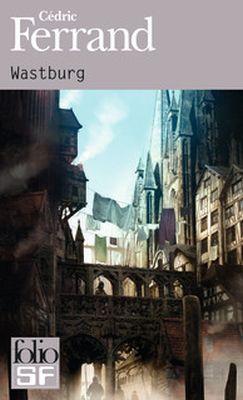 &quot&#x3B;Wastburg&quot&#x3B;, de Cédric Ferrand
