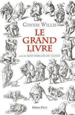 """""""Le Grand Livre, suivi de Sans parler du chien"""", de Connie Willis"""