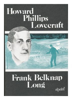 Howard Phillips Lovecraft : Dreamer on the Nightside, de Frank Belknap Long