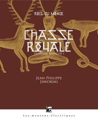 Chasse royale, de Jean-Philippe Jaworski