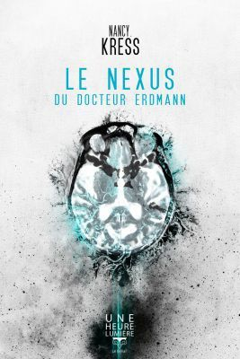 Le Nexus du docteur Erdmann, de Nancy Kress