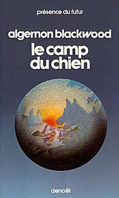 Le Camp du chien, d'Algernon Blackwood