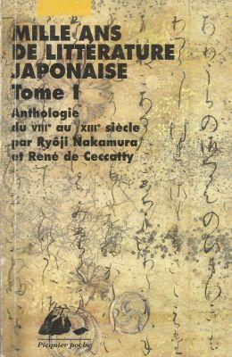 Mille Ans de littérature japonaise, de Ryôji Nakamura et René de Ceccatty (éd.)