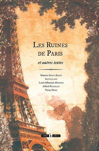 Les Ruines de Paris et autres textes