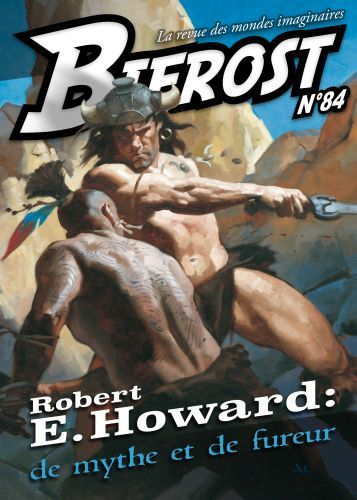 Autopromo et copinage : Bifrost, n° 84 : Robert E. Howard, de mythe et de fureur