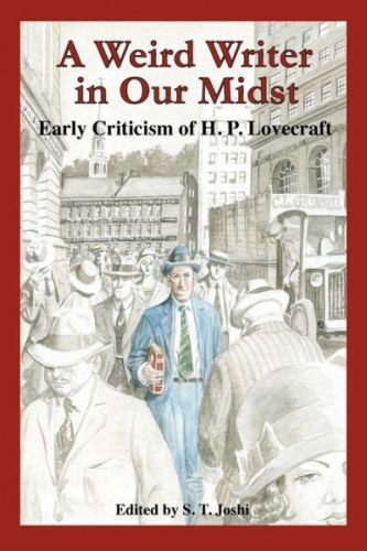 A Weird Writer in Our Midst : Early Criticism of H.P. Lovecraft, de S.T. Joshi (ed.)