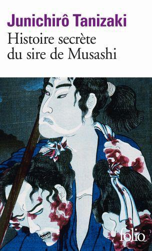 Histoire secrète du sire de Musashi, de Junichirô Tanizaki