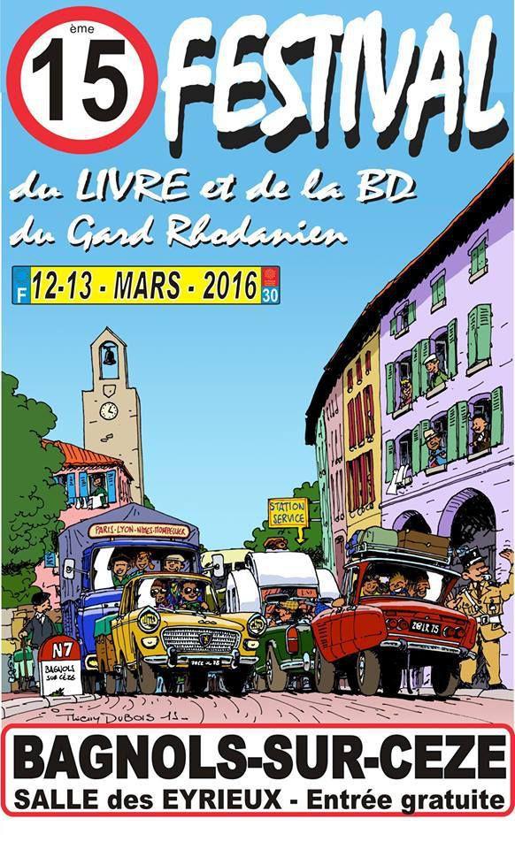 15ème FESTIVAL du LIVRE et de la BD les 12 et 13 MARS 2016 à BAGNOLS-SUR-CEZE (30)