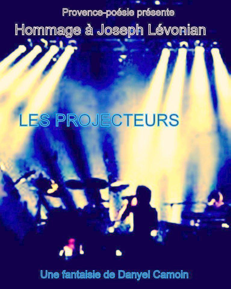 Les projecteurs montages de scènes d'après les textes du livre : Sans Blague et ceux interprétés par Joseph Lévonian au Théâtre