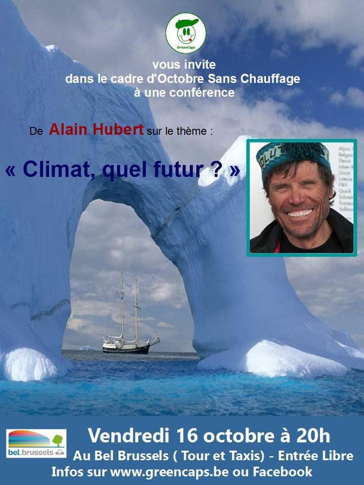 &quot&#x3B;Climat, quel futur ?&quot&#x3B; conférence d'Alain Hubert ce 16/10 à BXL!