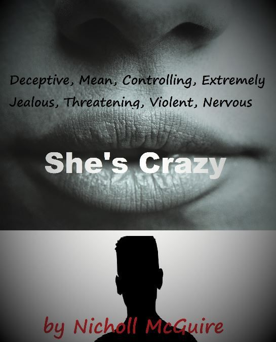 Shes Crazy A Book For Used And Abused Men